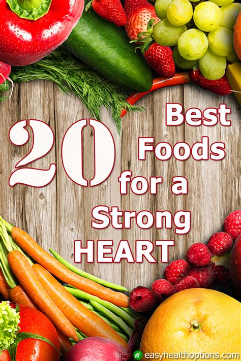 20 best foods for a strong heart - Easy Health Options®