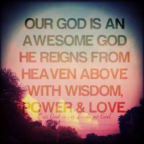 Our God is an awesome God ~ He reigns from Heaven above