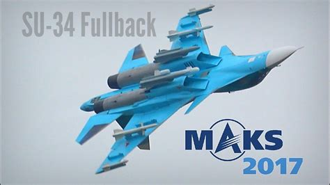 MAKS 2017 - SU-34 displays with ordnance - HD 50fps - YouTube