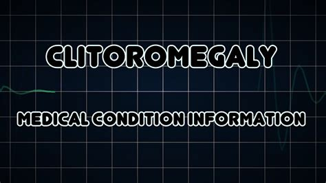 Clitoromegaly (Medical Condition) - YouTube